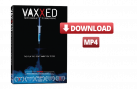 Vaxxed-Download